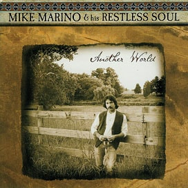 Americana Artist Mike T. Marino RestlessSoul Records Another World